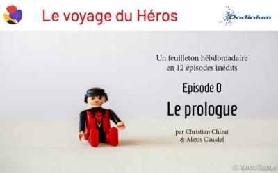 Le voyage du Héros – Episode 0