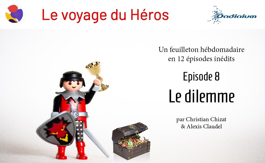 Le voyage du Héros – Episode 8 – Le dilemme