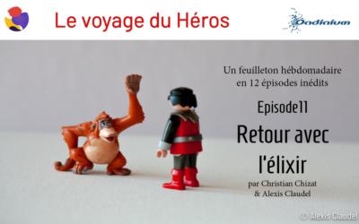 Le Voyage du Héros – Épisode 11 – Le retour avec l'élixir