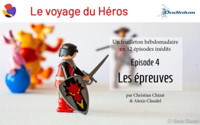 Le Voyage du Héros – Episode 4 – Les épreuves