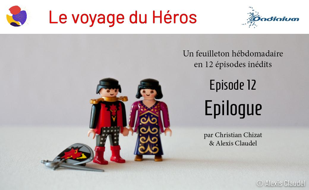 Le voyage du Héros – Épisode 12 – Épilogue